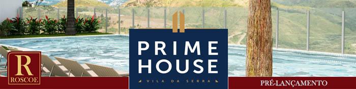 PRIME HOUSE lançamento vila da serra